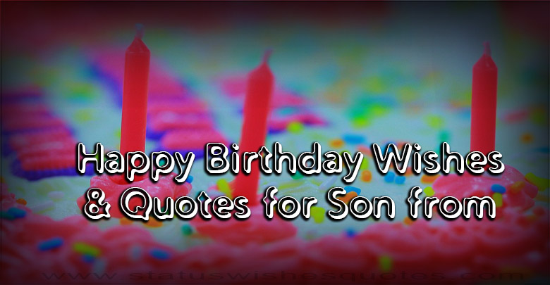 Happy Birthday Wishes & Quotes for Son from Mother